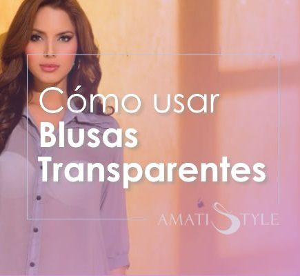 Cómo usar Blusas Transparentes