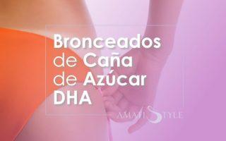 Bronceados Caña de Azúcar DHA