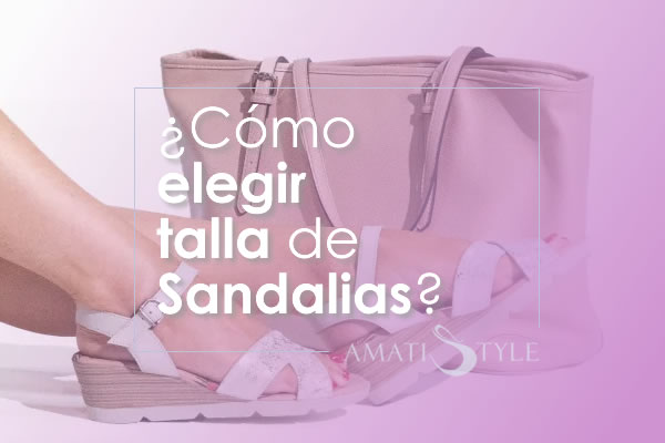Cómo elegir talla de sandalias