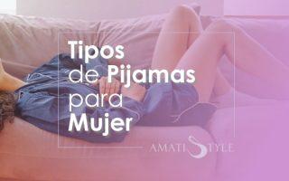 Tipos de pijamas para mujer